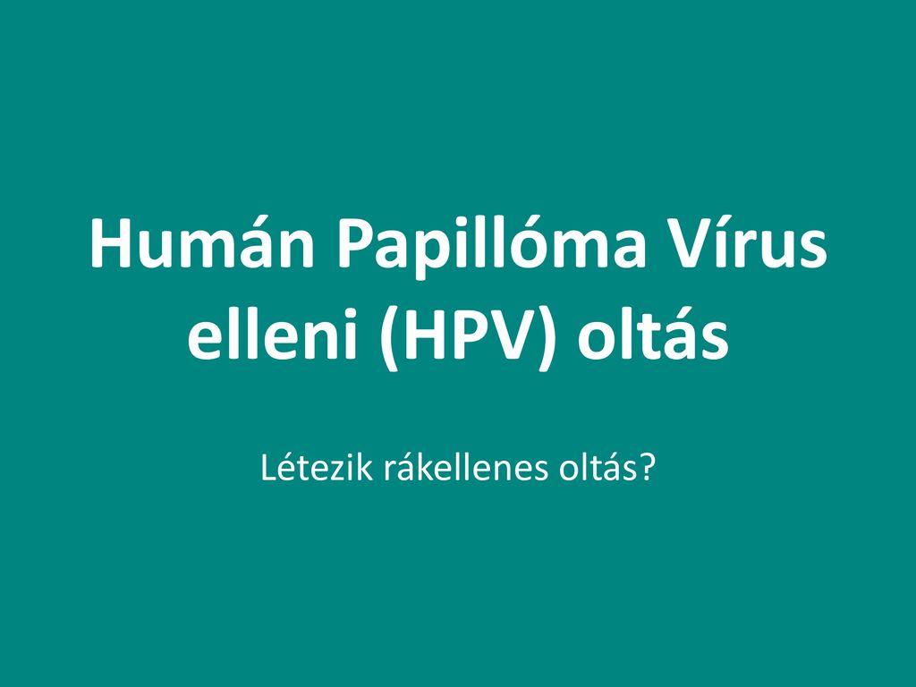 oltás papilloma vírus ellen hpv)